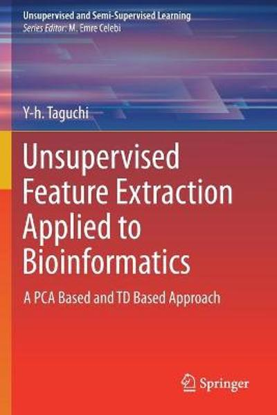Unsupervised Feature Extraction Applied to Bioinformatics - Y-h. Taguchi