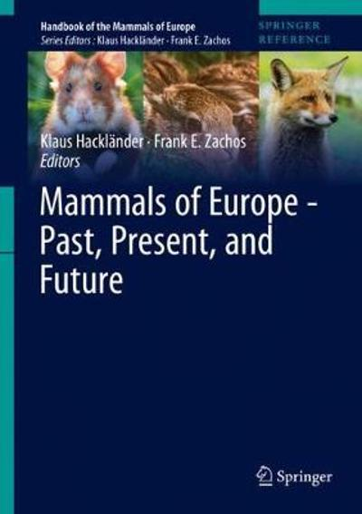 Mammals of Europe - Past, Present, and Future - Klaus Hacklander
