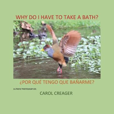 Why Do I Have to Take a Bath? - Carol Creager