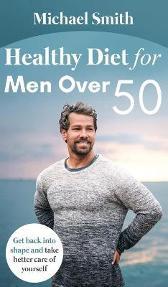 Healthy Diet for Men Over 50 - Michael Smith