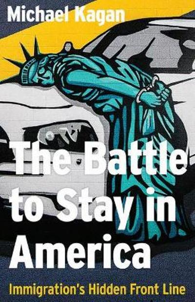 The Battle to Stay in America - Michael Kagan