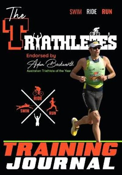 The Triathlete's Training Journal - The Life Graduate Publishing Group