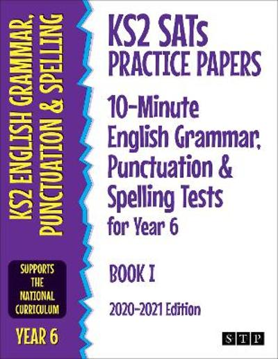 KS2 SATs Practice Papers 10-Minute English Grammar, Punctuation and Spelling Tests for Year 6 - STP Books