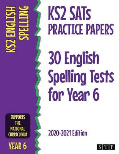 KS2 SATs Practice Papers 30 English Spelling Tests for Year 6 - STP Books