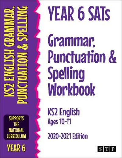 Year 6 SATs Grammar, Punctuation and Spelling Workbook KS2 English Ages 10-11 - STP Books