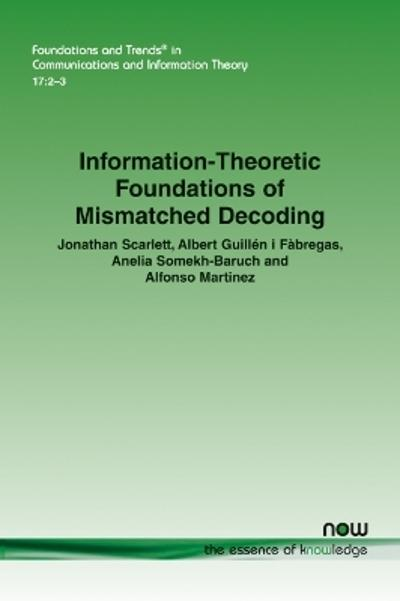 Information-Theoretic Foundations of Mismatched Decoding - Jonathan Scarlett