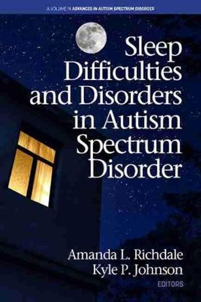 Sleep Difficulties and Disorders in Autism Spectrum Disorder (hc) - Amanda L Richdale