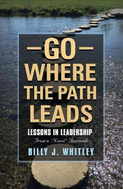 Go Where The Path Leads - D M Billy J Whitley
