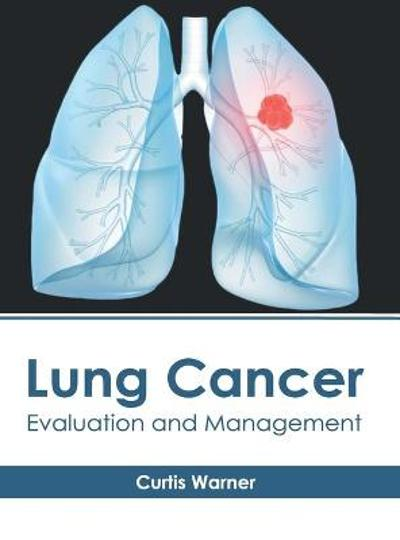 Lung Cancer: Evaluation and Management - Curtis Warner