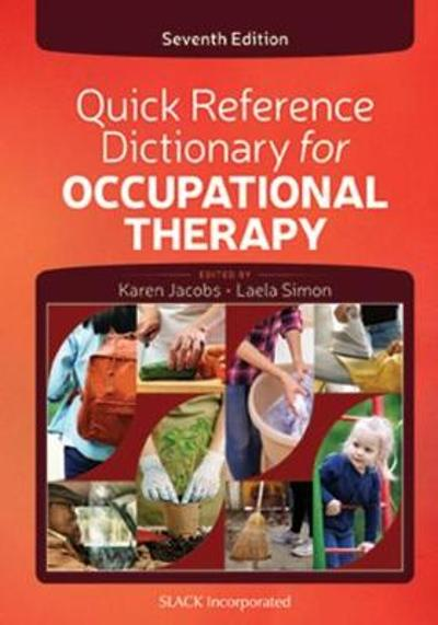 Quick Reference Dictionary for Occupational Therapy - Karen Jacobs