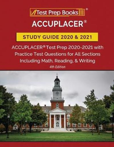 ACCUPLACER Study Guide 2020 and 2021 - Test Prep Books