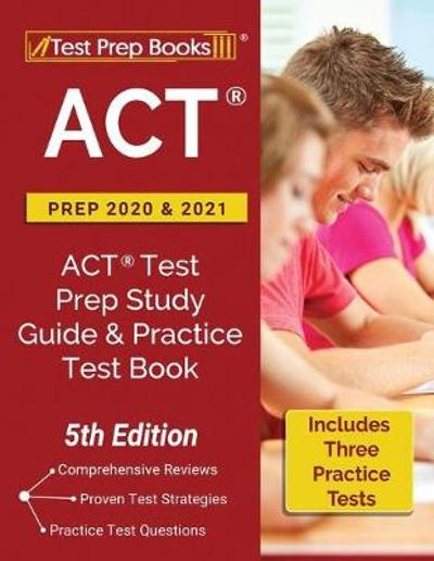 ACT Prep 2020 and 2021 - Test Prep Books