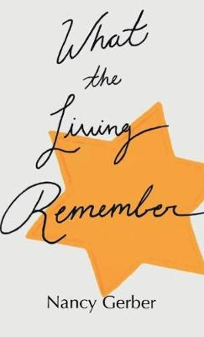What the Living Remember - Nancy Gerber