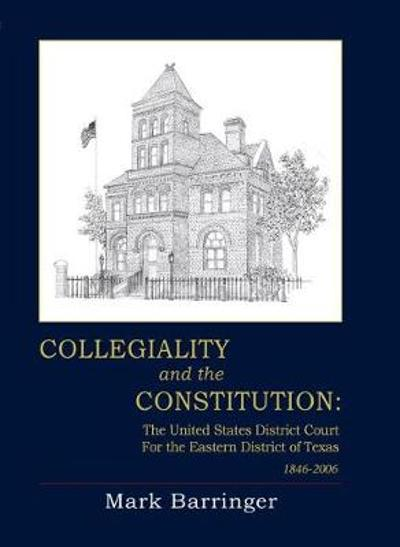 Collegiality and the Constitution - Mark Barringer
