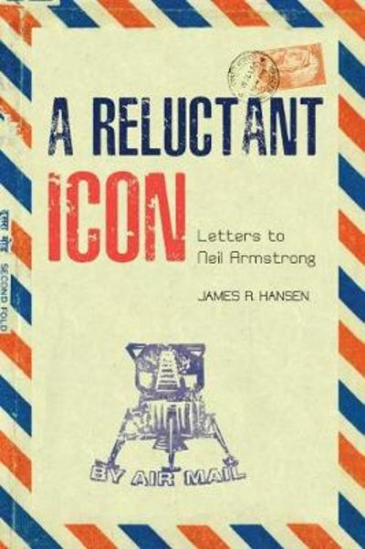 A Reluctant Icon - James R. Hansen