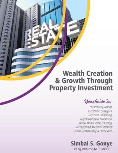 Wealth Creation & Growth Through Property Investment - Simbai Gonye