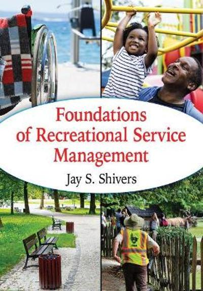 Foundations of Recreational Service Management - Jay S. Shivers