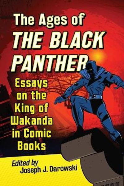 The Ages of the Black Panther - Joseph J. Darowski
