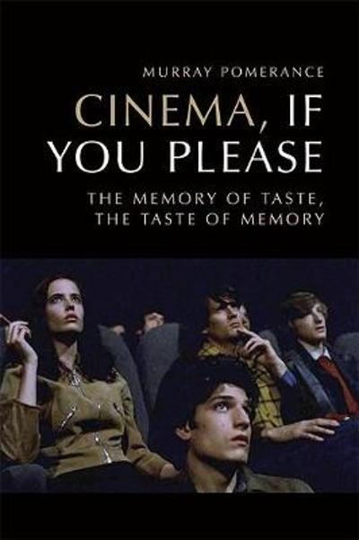 Cinema, If You Please - Murray Pomerance