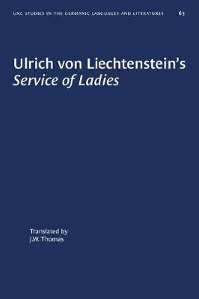 Ulrich von Liechtenstein's Service of Ladies - Kelly DeVries
