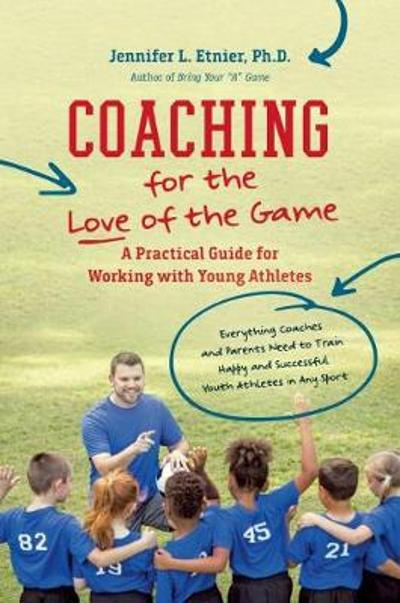 Coaching for the Love of the Game - Jennifer L. Etnier