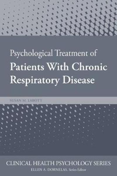Psychological Treatment of Patients with Chronic Respiratory Disease - Susan Labott