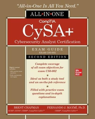 CompTIA CySA+ Cybersecurity Analyst Certification All-in-One Exam Guide, Second Edition (Exam CS0-002) - Brent Chapman