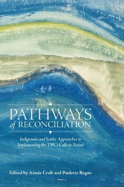 Pathways of Reconciliation - Aimee Craft