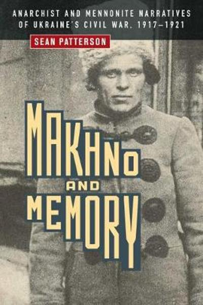 Makhno and Memory - Sean Patterson