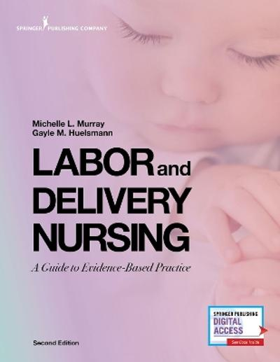 Labor and Delivery Nursing - Michelle L. Murray