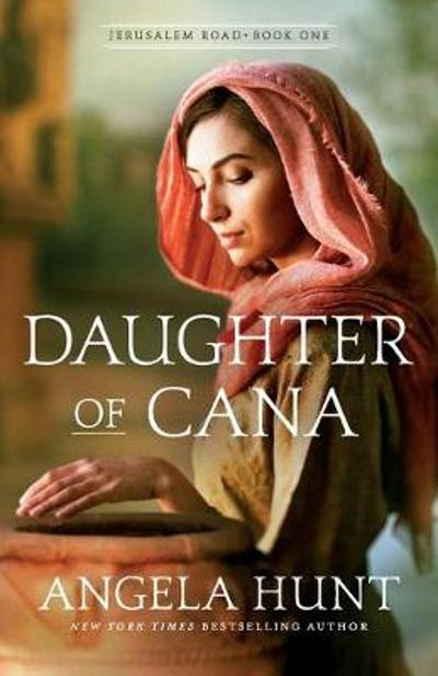 Daughter of Cana - Angela Hunt