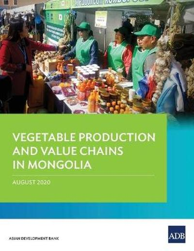 Vegetable Production and Value Chains in Mongolia - Asian Development Bank