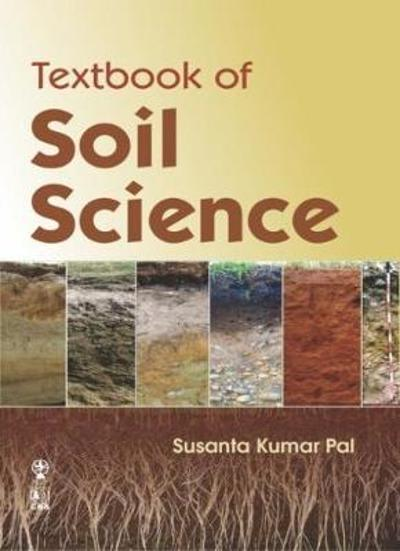 Textbook of Soil Science - Susanta Kumar Pal