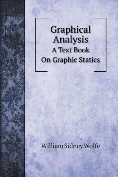 Graphical Analysis - William Sidney Wolfe
