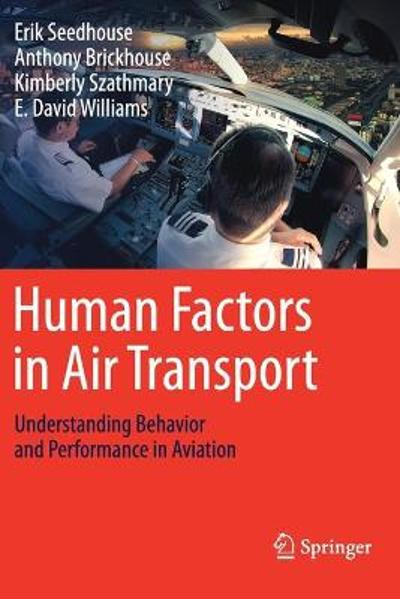Human Factors in Air Transport - Erik Seedhouse