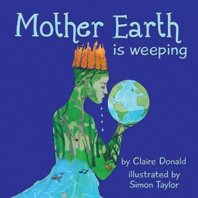 Mother Earth is Weeping - Claire Donald