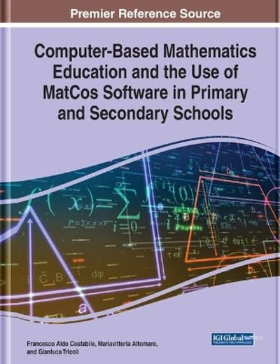 Computer-Based Mathematics Education and the Use of MatCos Software in Primary and Secondary Schools - Francesco Aldo Costabile