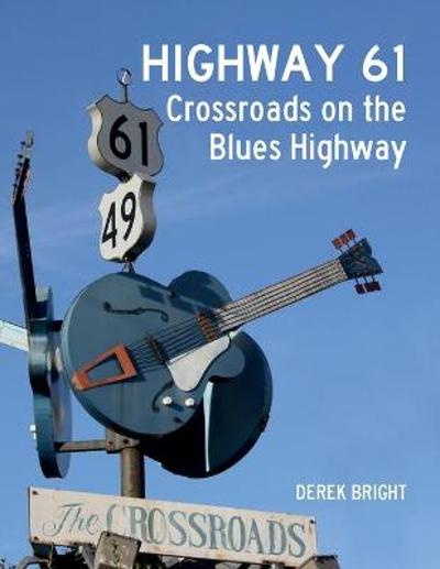 Highway 61 - Derek Bright