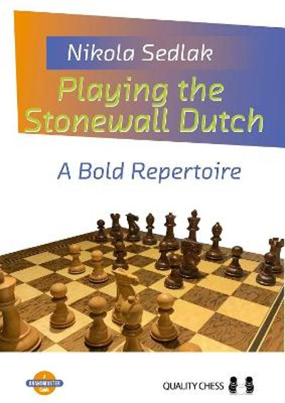 Playing the Stonewall Dutch - Nikola Sedlak