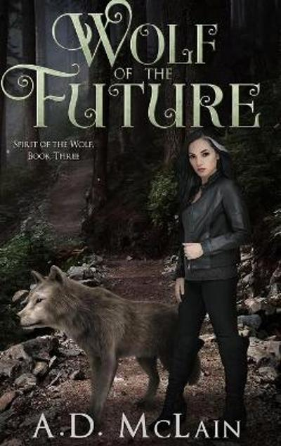 Wolf Of The Future - A D McLain