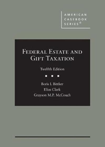 Federal Estate and Gift Taxation - Boris I. Bittker