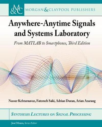 Anywhere-Anytime Signals and Systems Laboratory - Nasser Kehtarnavaz