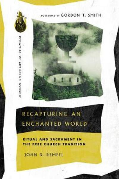 Recapturing an Enchanted World - John D. Rempel