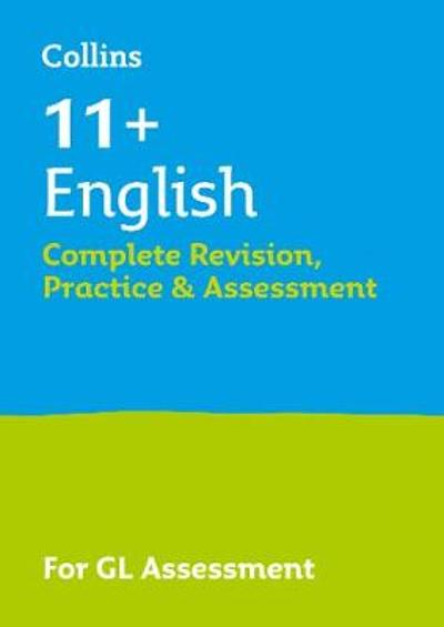 11+ English Complete Revision, Practice & Assessment for GL - Collins 11+