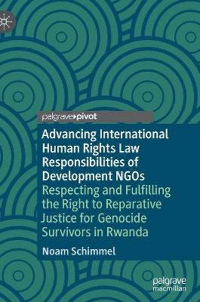 Advancing International Human Rights Law Responsibilities of Development NGOs - Noam Schimmel