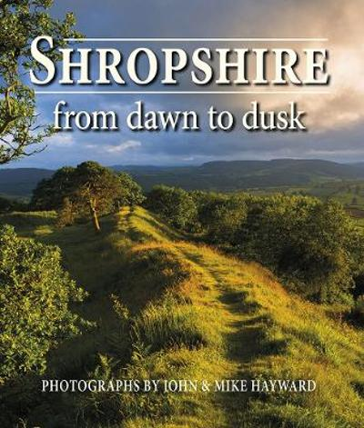 Shropshire from Dawn to Dusk - John Hayward
