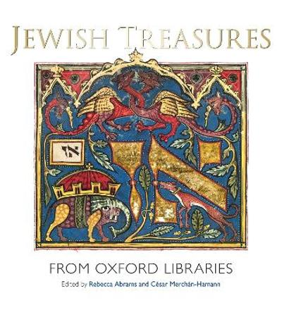 Jewish Treasures from Oxford Libraries - Rebecca Abrams