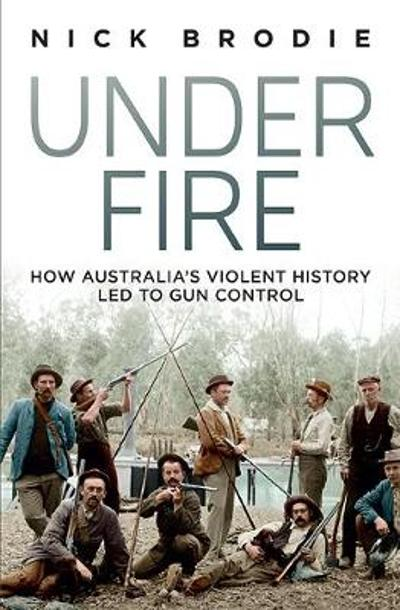 Under Fire - Nick Brodie