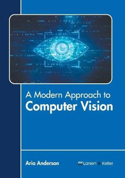 A Modern Approach to Computer Vision - Aria Anderson