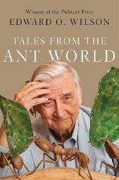 Tales from the Ant World - Edward O. Wilson
